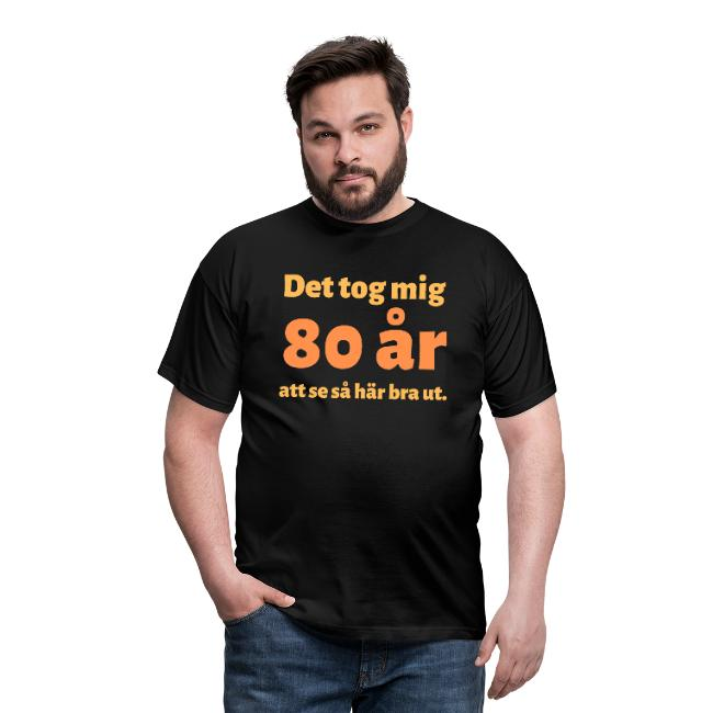 T-shirt herr - Det tok mig 80 år att se så här bra ut Image