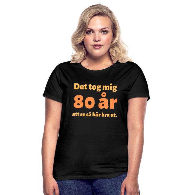 T-shirt dam - Det tok mig 80 år att se så här bra ut Image