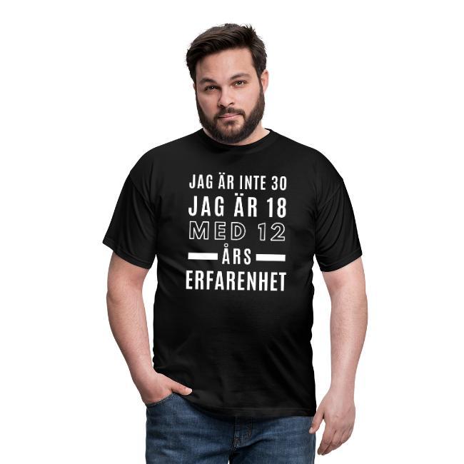 T-shirt herr - Jag är inte 30, jag är 18 med 12 års erfarenhet Image