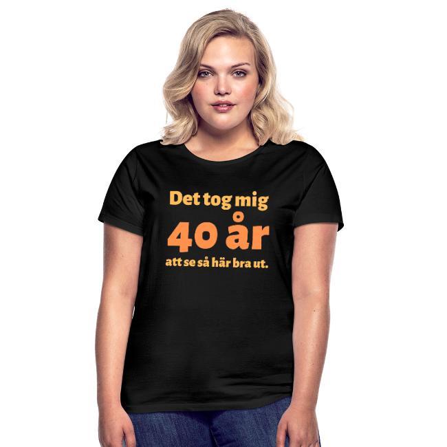 T-shirt dam - Det tok mig 40 år att se så här bra ut Image