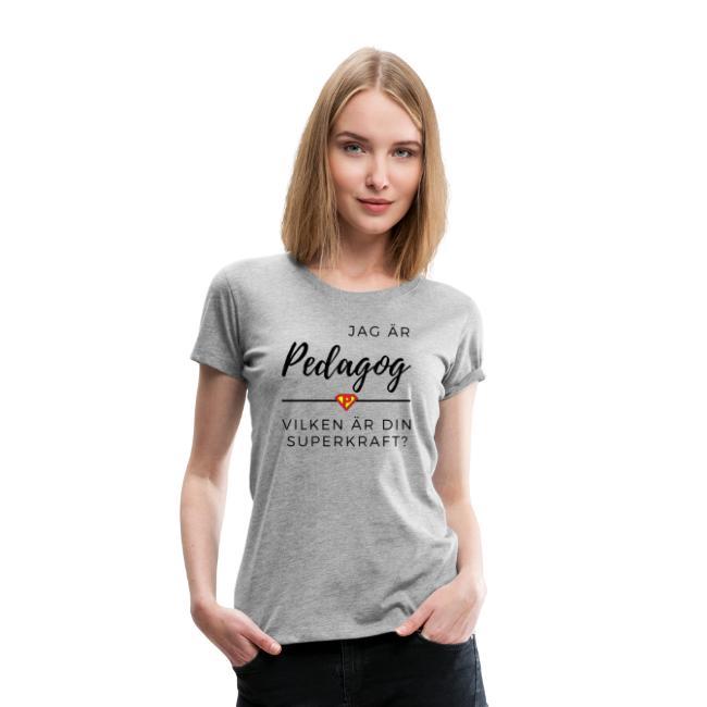 Jag är pedagog, vad är din superkraft? - T-shirt dam Image